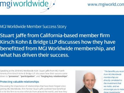 Stuart Jaffe from California-based member firm Kirsch Kohn & Bridge LLP discusses how they have benefitted from MGI Worldwide membership, and what has driven their success
