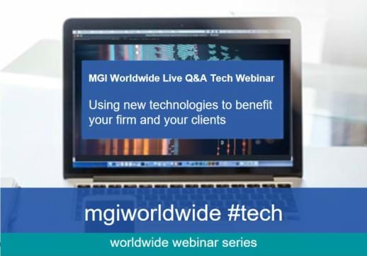Watch this webinar and learn from leading MGI Worldwide Technology Experts: Lots of useful tips and advice for you and your accounting firm
