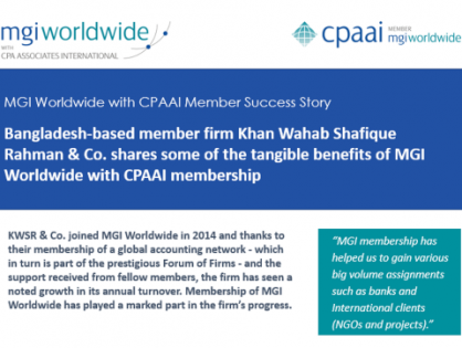 Bangladesh-based member firm Khan Wahab Shafique Rahman & Co. shares some of the tangible benefits of being a member of MGI Worldwide with CPAAI