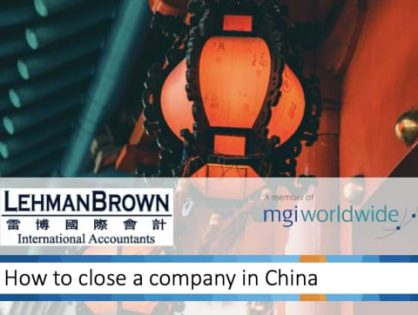 As COVID-19 continues to hit businesses around the world, Beijing member firm provides detailed guidance on how to close a company in China