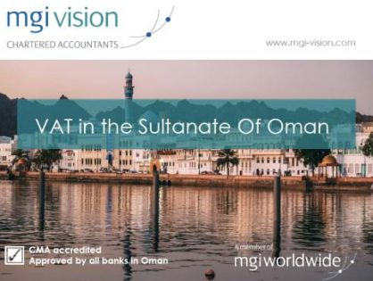 Sultanate of Oman to introduce VAT from April 2021: Muscat-based MGI Vision Chartered Accountants provides details in NEW white paper