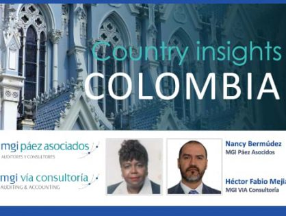 Country insights: Colombia – MGI Latin America member firms in Bogotá and Cali share insights on the Colombian accounting profession and the benefits of being part of a global network