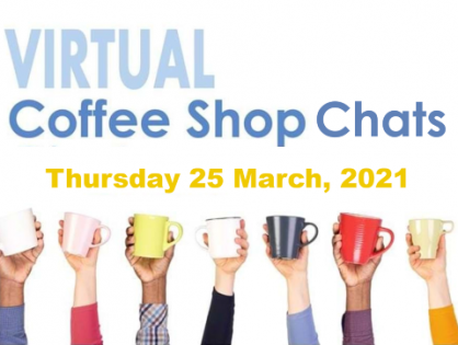 Join our Virtual Coffee Shop Chats next Thursday 25 March, for an informal and friendly catch up with members from around the world