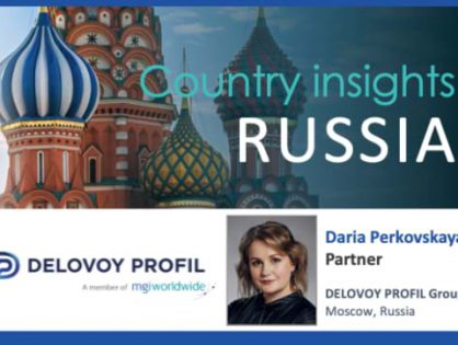 Moscow-based MGI Worldwide CPAAI member firm DELOVOY PROFIL Group, shares informative insights into the Russian accounting market and the effects of the pandemic on business